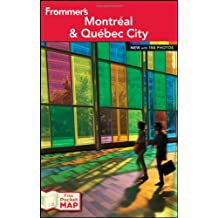 Frommer's Montreal and Quebec City (Frommer's Montreal & Quebec City)
