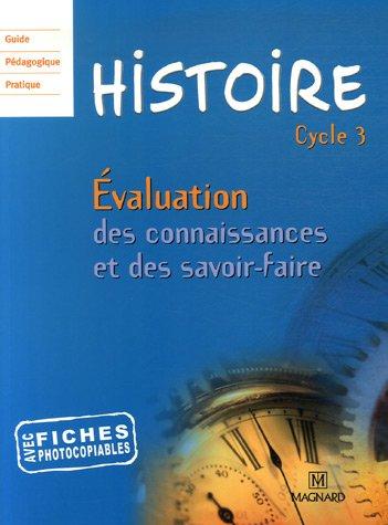 Histoire Cycle 3 : Evaluation des connaissances et des savoir-faire