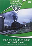 Irish Railways - Volume 8 - From Baltimore to Belfast [DVD] [Reino Unido]