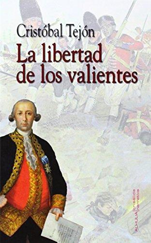 La libertad de los valientes (Crisalida) de Cristóbal Tejón Álvarez (19 jun 2014) Tapa blanda