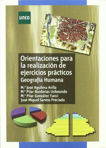 Orientaciónes Para La Realización de Ejercicios Prácticos. Geografía Humana (GRADO) por Mª Pilar GONZÁLEZ YANCI