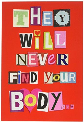 2151'Never Find Your Body'-Funny Valentine 's Day Grußkarte 12,7x 17,8cm mit Kuvert, Nobleworks