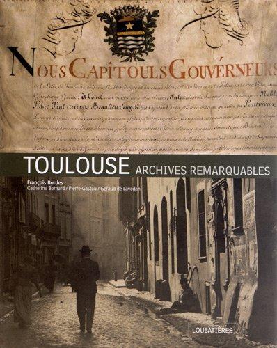 Toulouse : Archives remarquables par François Bordes