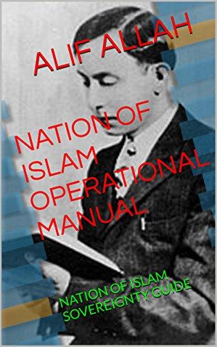 NATION OF ISLAM OPERATIONAL MANUAL: NATION OF ISLAM SOVEREIGNTYGUIDE (English Edition)