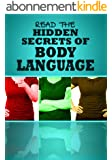 Body Language: Learn To Read Your Coworkers, Friends, and Romantic Interests (English Edition)