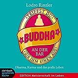 Triffst du Buddha an der Bar: ...gibihmeinenaus