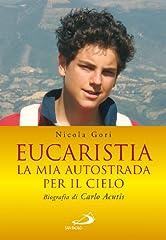 Idea Regalo - Eucaristia. La mia autostrada per il cielo. Biografia di Carlo Acutis
