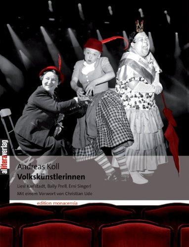 volkskunstlerinnen-liesl-karlstadt-bally-prell-erni-singerl-die-geschichte-des-volkstumlichen-ind-de