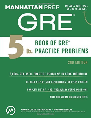 The 5 lb. Book of GRE Practice Problems, 2nd Edition (Manhattan Prep GRE Strategy Guides) by Manhattan Prep (July 3, 2015) Paperback