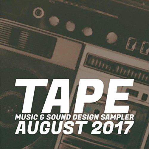 Tape Music & Sound Design Sampler: August 2017 -
