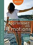 Telecharger Livres Apprivoisez vos emotions 4 seances de sophrologie guidees par l auteur et un livret Livre audio 1CD audio et un livret d accompagnement 12 pages (PDF,EPUB,MOBI) gratuits en Francaise