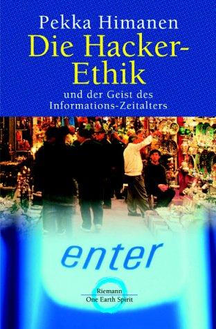 Die Hacker-Ethik und der Geist des Informations-Zeitalters