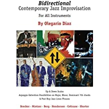 Bidirectional Contemporary Jazz Improvisation for All Instruments (English Edition)