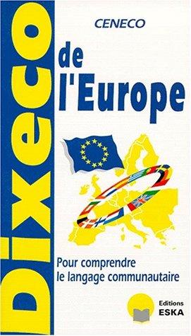 Dixeco de l'europe : pour comprendre le langage communautaire, 2e édition