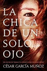 La chica de un solo ojo par  César García Muñoz