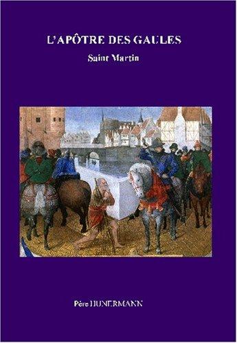 L'apôtre des Gaules: Saint Martin