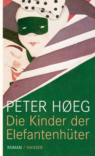 Buchseite und Rezensionen zu 'Die Kinder der Elefantenhüter: Roman' von Peter Hoeg