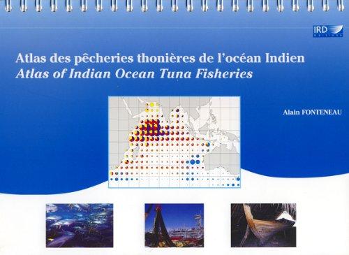 Atlas des pêcheries thonières de l'ocean Indien: Atlas of India ocean tuna fisheries