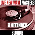 Live New Wave Masters: X Offender