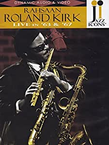 Jazz Icons - Rahsaan Roland Kirk - Live In '63 And '67 [DVD] [1963] [2008]