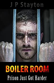 Boiler Room: Prison Just Got Harder by [Stayton, JP]