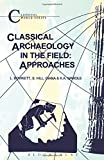 Classical Archaeology in the Field: Approaches (Classical World Series)