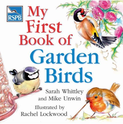 RSPB My First Book of Garden Birds by Mike Unwin, Sarah Whittley (April 25, 2006) Hardcover