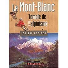 Le Mont-Blanc : Temple de l'alpinisme