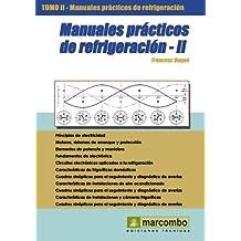 Manuales Prácticos De Refrigeración. Tomo 2.