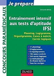 Entraînement intensif aux tests d'aptitude IFSI : Planning, Logigramme, Organigramme, Cases à noircir, Carrés logiques (Concours paramédicaux et sociaux)
