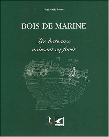 Bois de marine. : Les bateaux naissent en forêt