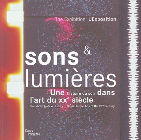 Sons et lumières : Une histoire du son dans l'art du XXe siècle, édition bilingue français-anglais par Sophie Duplaix