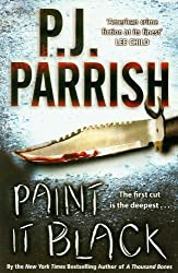 Paint It Black by P. J. Parrish (2010-08-19)