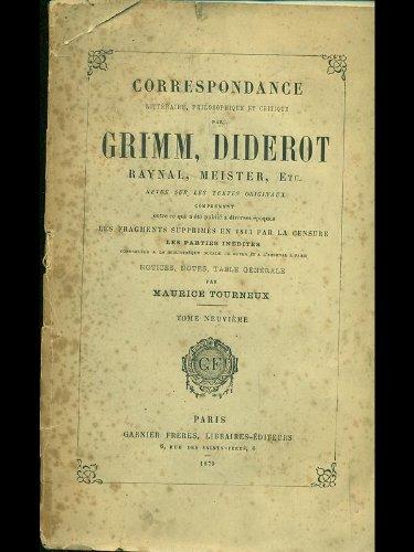 Correspondance par Grimm, Didesrot, Meister, etc. tome neuvieme