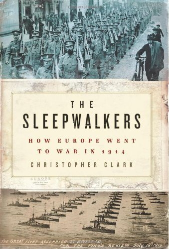 The Sleepwalkers: How Europe Went to War in 1914 by Clark, Christopher (2013) Hardcover