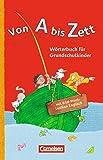Von A bis Zett - Allgemeine Ausgabe: Wörterbuch mit Bild-Wort-Lexikon Englisch: Flexibler Kunststoff-Einband