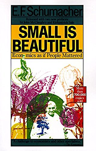 Small Is Beautiful: Economics as If People Mattered Harper