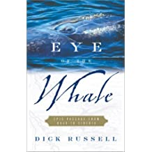 Eye of the Whale : Epic Passage from Baja to Siberia by Dick Russell (2001-07-31)