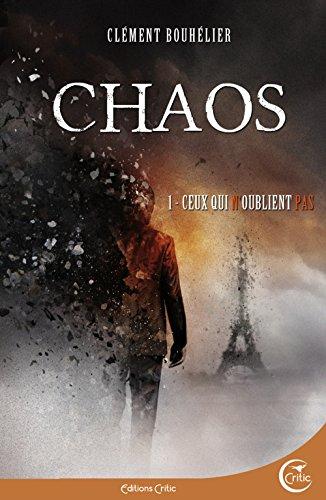 Chaos, Tome 1 : Ceux qui n'oublient pas