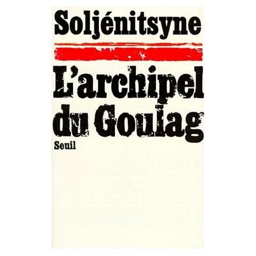 L'Archipel du Goulag, 1918-1956 : Essai d'investigation littéraire, tome 1