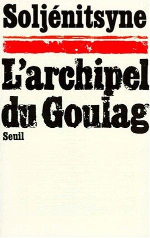 L'Archipel du Goulag, 1918-1956 : Essai d'investigation littéraire, tome 1 par Alexandre Soljénitsyne