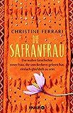 'Die Safranfrau: Die wahre Geschichte...' von 'Christine Ferrari'