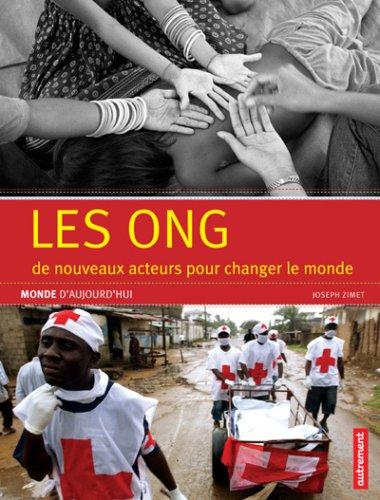 Les ONG : De nouveaux acteurs pour changer le monde