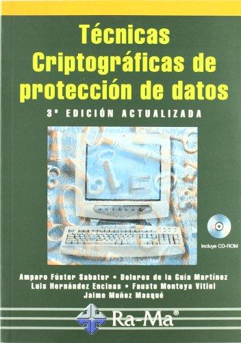 Técnicas Criptográficas de Protección de Datos. 3ª Edición actualizada. por Amparo Fúster Sabater