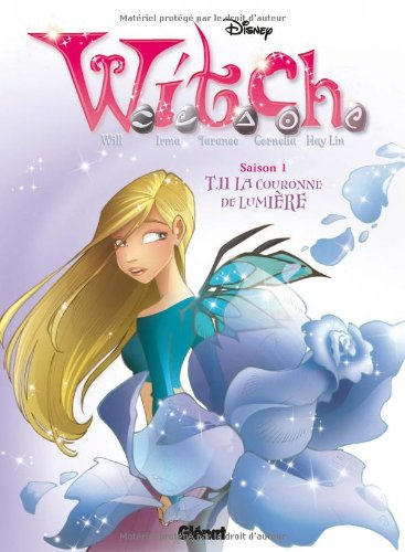 Witch saison 1, Tome 11 : La couronne de lumière
