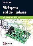 VB-Express und die Hardware: Mit Visual Basic in die analoge Welt