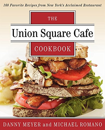 the-union-square-cafe-cookbook-160-favorite-recipes-from-new-yorks-acclaimed-restaurant