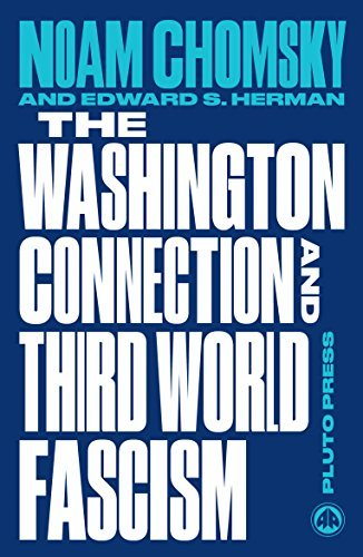 The Washington Connection and Third World Fascism: The Political Economy of Human Rights: Volume I (Chomsky Perspectives) by Noam Chomsky (2015-03-20)