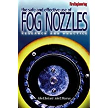 The Safe and Effective Use of Fog Nozzles: Research and Practice: Research and Practice E-book