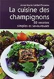 Telecharger Livres LA CUISINE DES CHAMPIGNONS 50 RECETTES SIMPLES (PDF,EPUB,MOBI) gratuits en Francaise